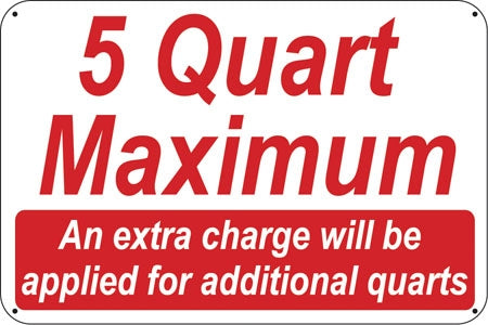 "5 Quart Maximum- 24""w x 16""h Aluminum oil Change Sign"