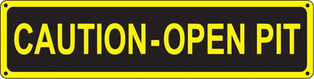 """Caution-Open Pit"" 24""w x 6""h Oil Change Sign"