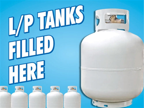 "LP Tanks Filled Here- 24""w x 18""h Coroplast Yard Sign"