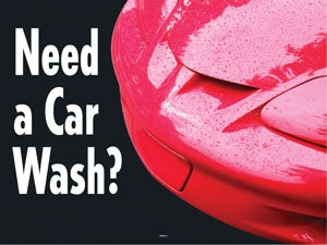 "Need A Car Wash?- 24""w x 18""h Coroplast Yard Sign"