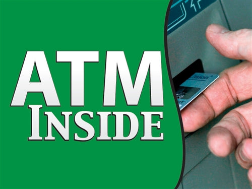 "ATM Inside- 24""w x 18""h Coroplast Yard Sign"