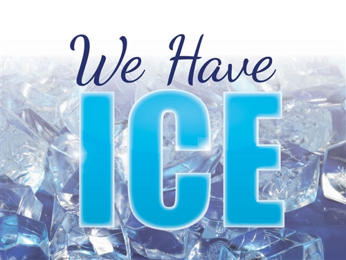 "We Have Ice- 24""w x 18""h Coroplast Yard Sign"