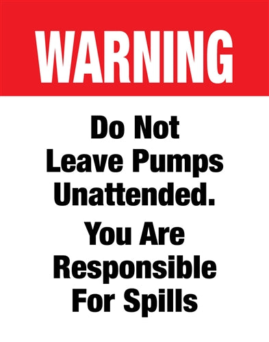 "Insert ""Do Not Leave Pumps Unattended"""