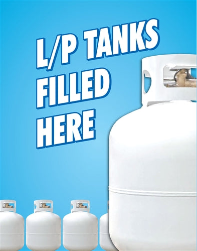 "LP Tanks Filled Here- 22""w x 28""h 4mm Coroplast Insert"