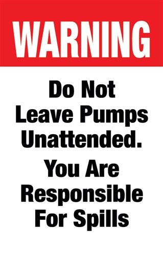 "Warning Do Not Leave Pumps- 28""w x 44""h 4mm Coroplast Insert"