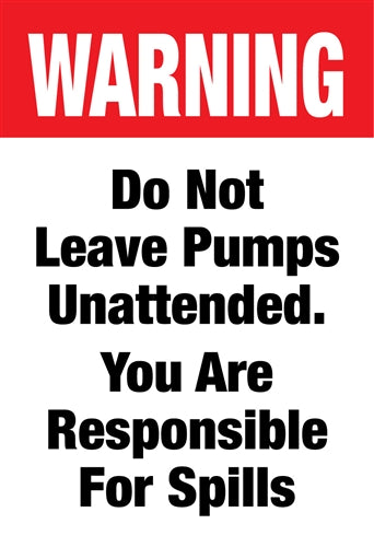 "Waste Container Insert- ""Do Not Leave Pumps Unattended"""