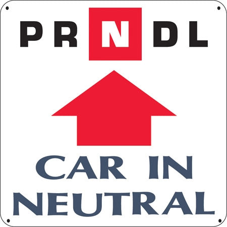 Car In Neutral- Aluminum Sign