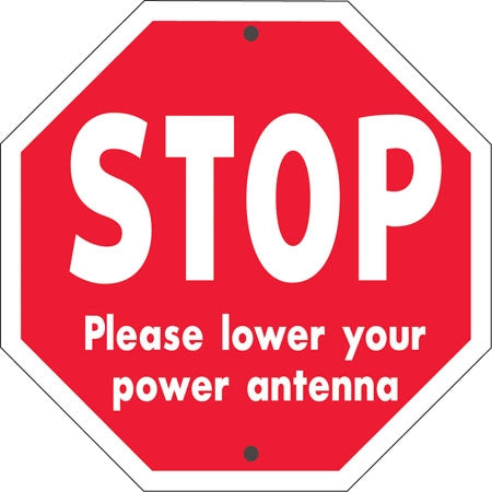 STOP Lower Your Antenna- Aluminum Sign