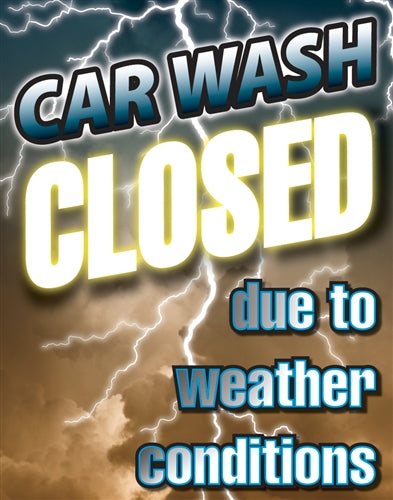 "Insert- ""Car Wash Closed due to weather conditions"""