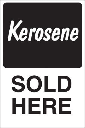 "Aluminum Pole sign- ""Kerosene SOLD HERE"""