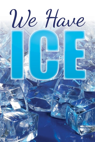 "Aluminum Pole sign- ""We Have Ice"""