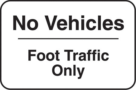 "Aluminum Sign- ""No Vehicles Foot Traffic Only"""
