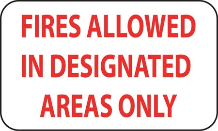 "Aluminum Sign- ""Fires Allowed In Designated Areas Only"""