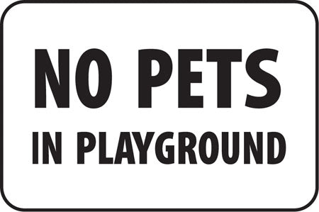 "Aluminum Sign- ""No Pets In Playground """