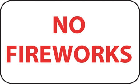 "Aluminum Sign- ""No Fireworks"""