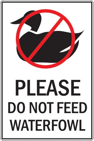 "Aluminum Sign- ""Please Do Not Feed Waterfowl"""
