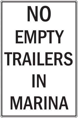 "Aluminum Sign- ""No Empty Trailers In Marina"""