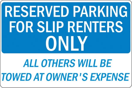 "Aluminum Sign- ""Reserved Parking For Slip Renters"""