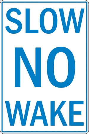 "Aluminum Sign- ""Slow No Wake"""