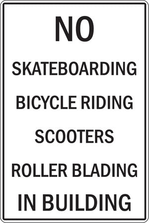 "Aluminum Sign- ""No Skateboarding... In Building"""