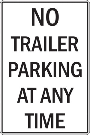 "Aluminum Sign- ""No Trailer Parking At Any Time"""