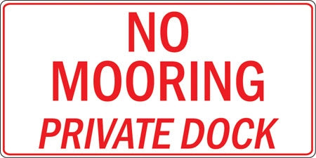 "Aluminum Sign- ""No Mooring Private Dock"""