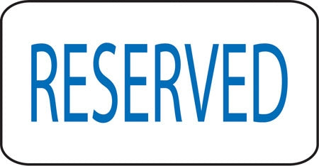 "Aluminum Sign- ""Reserved"""
