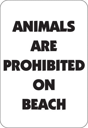 "Aluminum Sign ""Animals Are Prohibited On Beach"""