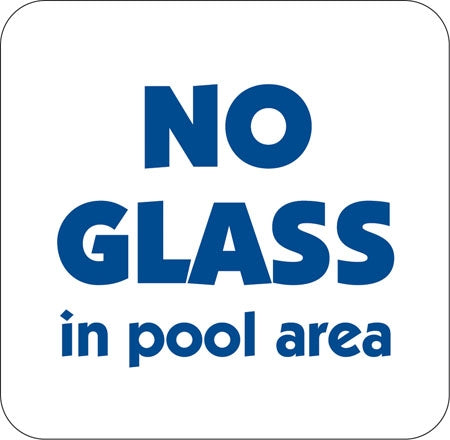 "Aluminum Sign ""No Glass In Pool Area"""