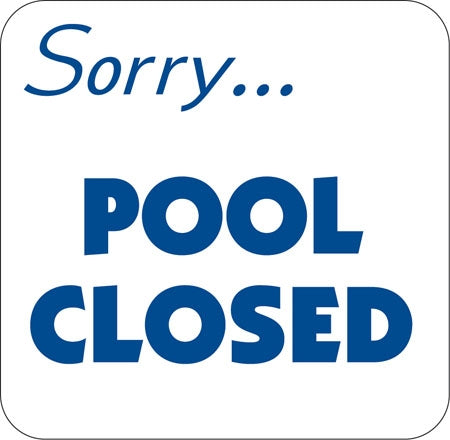 "Aluminum Sign ""Sorry Pool Closed"""