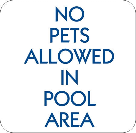 "Aluminum Sign ""No Pets Allowed In Pool Area"""