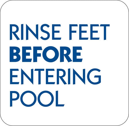 "Aluminum Sign ""Rinse Feet Before Entering Pool"""