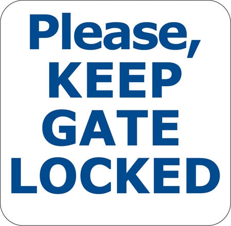 "Aluminum Sign ""Please Keep Gate Locked"""