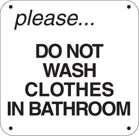 "Aluminum Sign- ""Please Do Not Wash Clothes In Bathroom"""