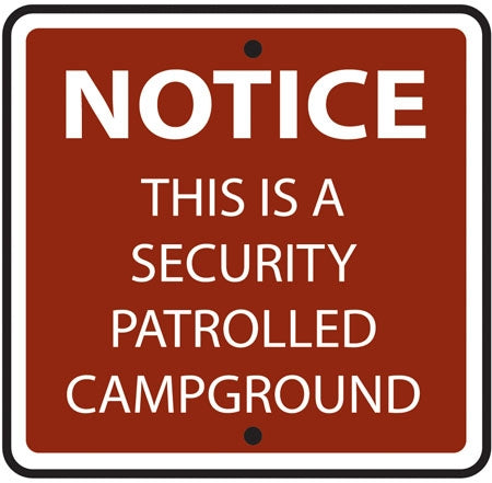 "Reflective Sign ""NOTICE Security Patrolled Campground"""