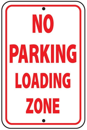 "Reflective Aluminum Sign ""No Parking Loading Zone"""