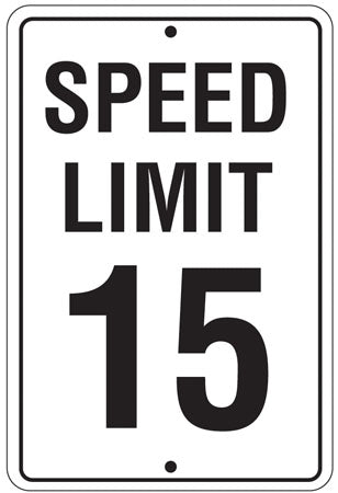 """Speed Limit 15""- 18""w x 24""h Reflective Aluminum Sign"