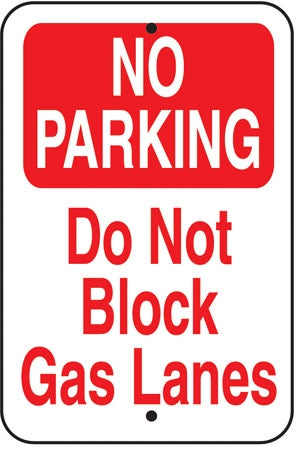"Reflective Aluminum Sign ""No Parking Do Not Block Gas Lanes"""