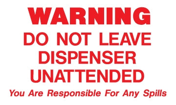 "Warning Do Not Leave Dispenser Unattended- 5""w x 3""h Decal"