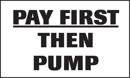 "Pay First Then Pump- 5""w x 3""h Decal"