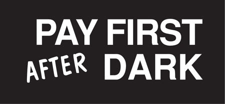 "Pay First After Dark- 13""w x 6""h Decal"