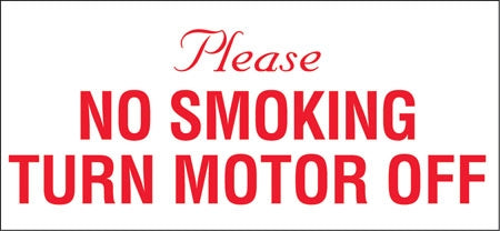 "Please NO SMOKING TURN MOTOR OFF- 13""w x 6""h Decal"