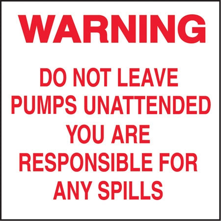 "Decal- ""Warning Do No Leave Pumps"""