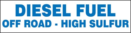 "Diesel Fuel Off Road High Sulfur- 12""w x 3""h Decal"