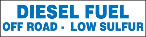 "Diesel Fuel Off Road Low Sulfur- 12""w x 3""h Decal"