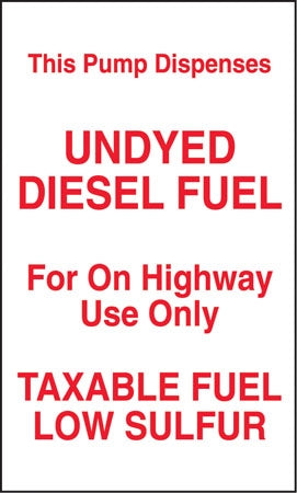 "Decal- ""Pump Dispenses Undyed Diesel Fuel"""