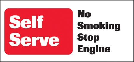 "Self Service No Smoking Stop Engine- 13""w x 6""h Decal"