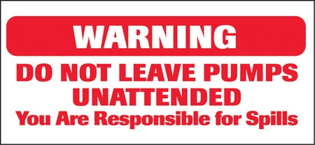 "Warning Do Not Leave Pump- 13""w x 6""h Decal"