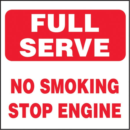"Decal- ""Full Serve No Smoking Stop Engine"""