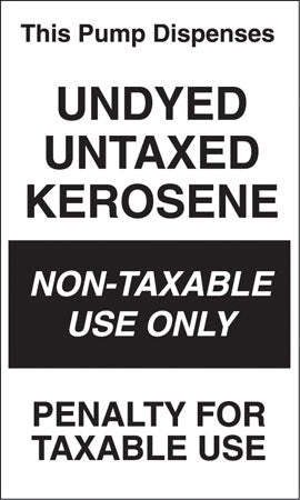 "Decal- ""Pump Dispenses Undyed Untaxed Kerosene"""